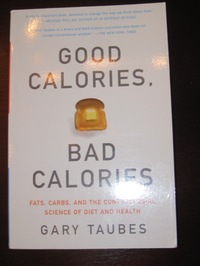 Good Calories Bad Calories - an awesome diet and strength training book for controlling your weight!