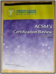 ACSMs Certification Review study guide.